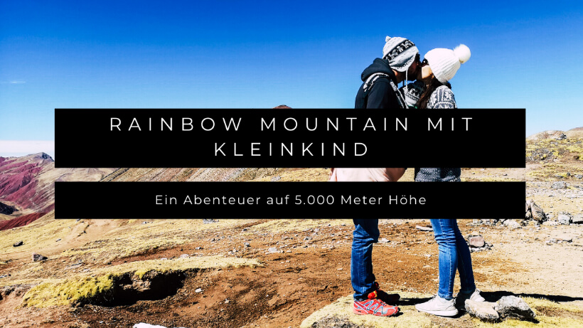 Rainbow Mountain Peru mit Kleinkind