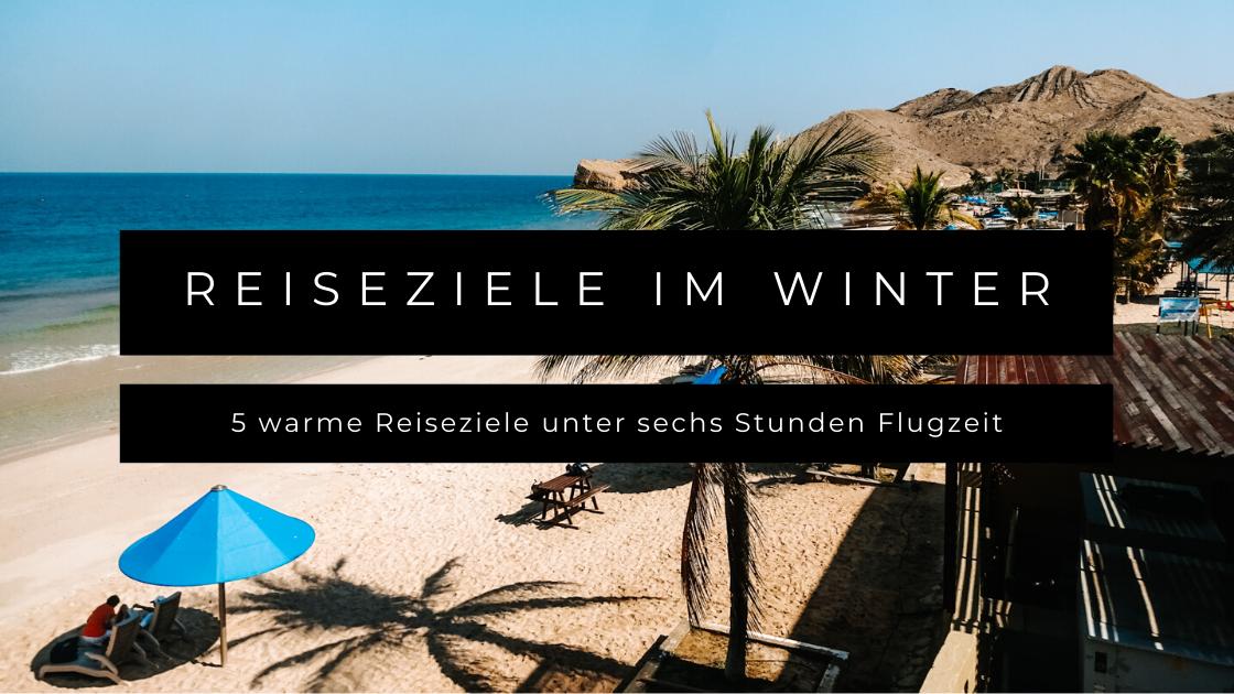 5 warme Reiseziele im Winter unter sechs Stunden Flugzeit