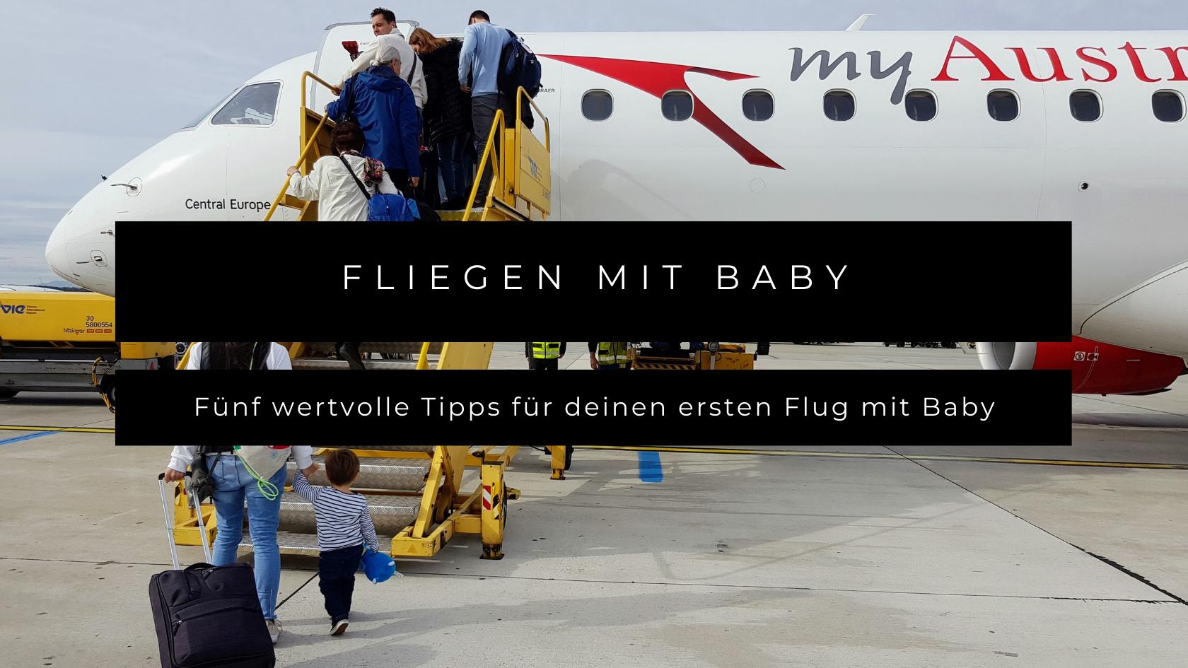 Fliegen mit Baby - Fünf Tipps fürs erste Mal