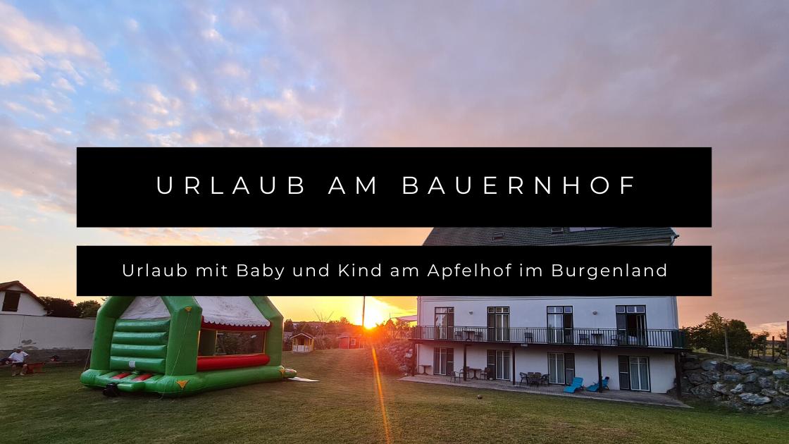 Urlaub mit Baby und Kind am Apfelhof im Burgenland
