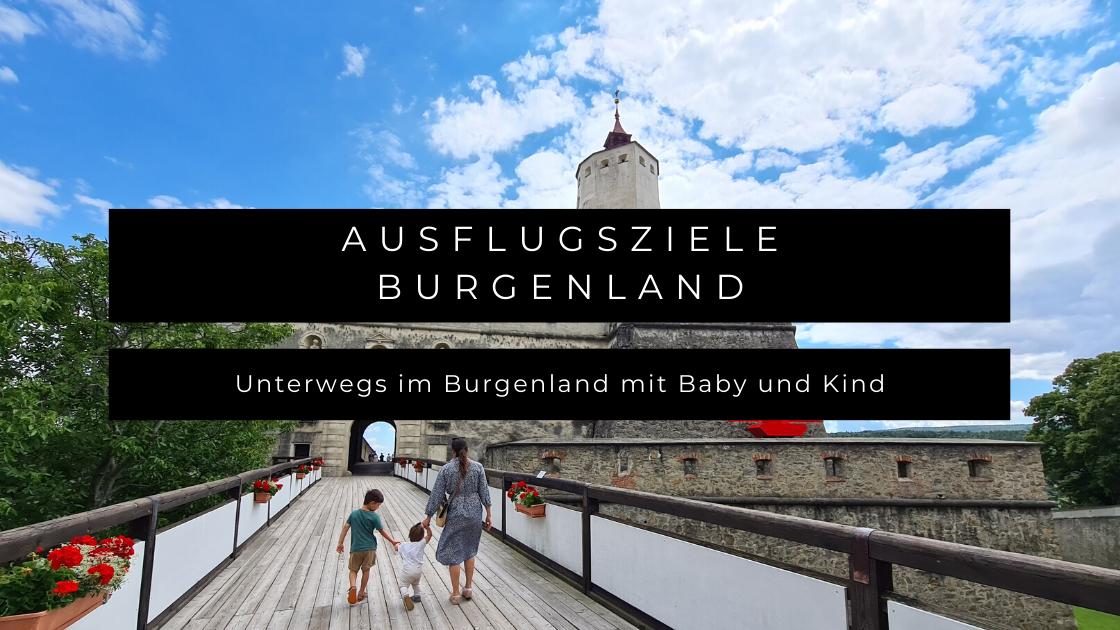 Unterwegs im Burgenland mit Baby und Kind - 4 kinderfreundliche Ausflugsziele