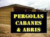 Abris, Pergolas, Cabanes
