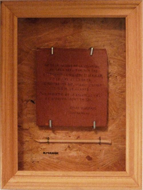 LE CALAME - extrait des Rubaïyat d'Omar Khayyam ( terre cuite sur bois, calame en bambou)