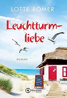 """Band 1 der Trilogie """"Liebe auf Norderney"""" von Lotte Römer """"Leuchtturmliebe"""", Möwen, Strand"""