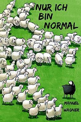 Manuel Wagner: Nur ich bin normal