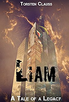 Torsten Clauss: Liam - A Tale of a Legacy