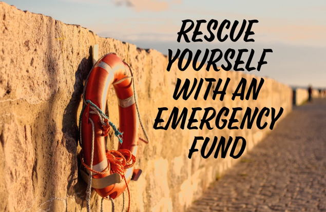 rescue yourself with an emergency fund, spend wisely, save money, unexpected bills, unplanned spending, expenses