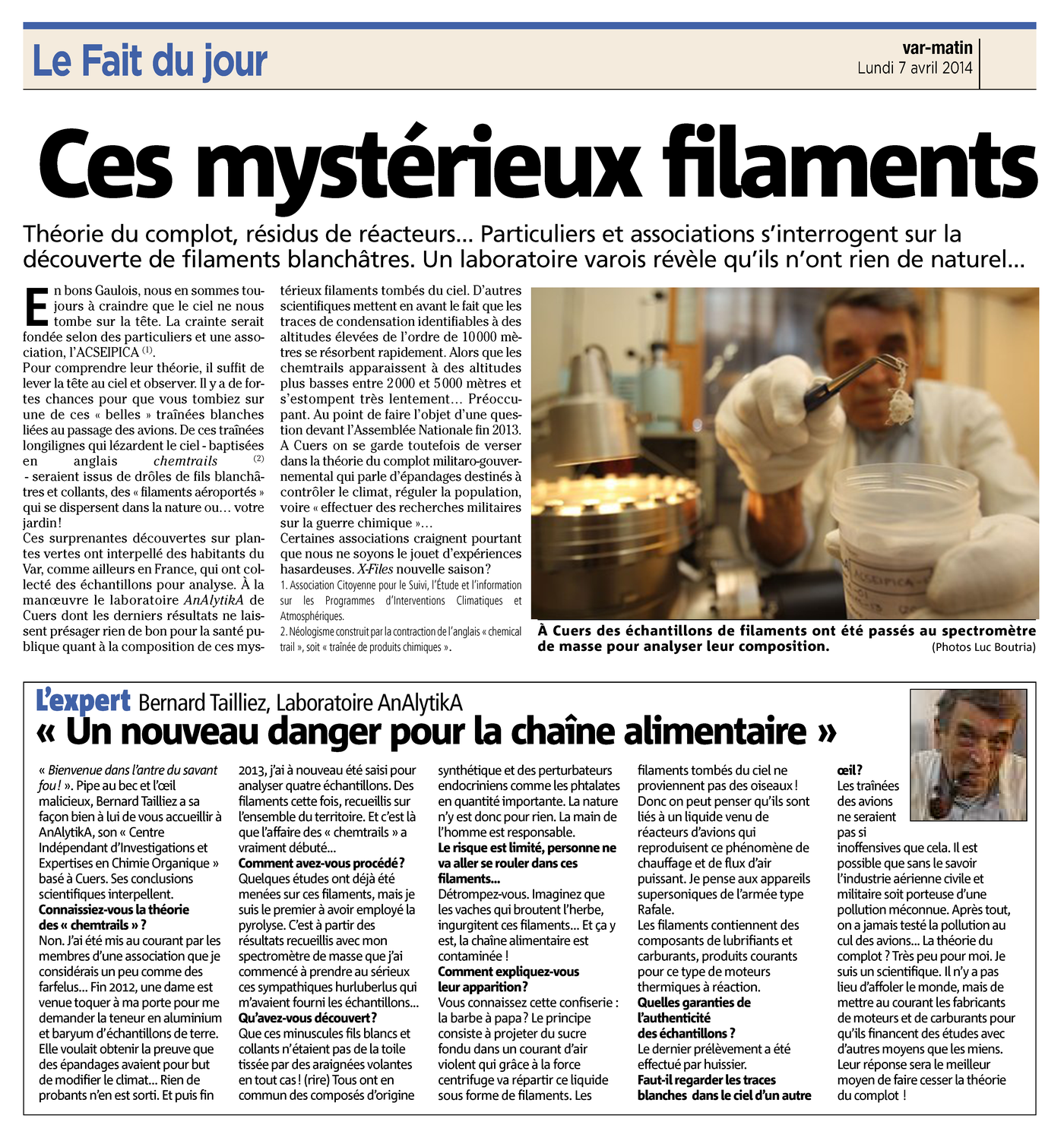 "07.04.2014 > VAR MATIN : ""Ces mystérieux filaments tombés du ciel"""