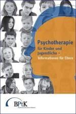 Elternratgeber: Psychotherapie für Kinder und Jugendliche - Informationen für Eltern