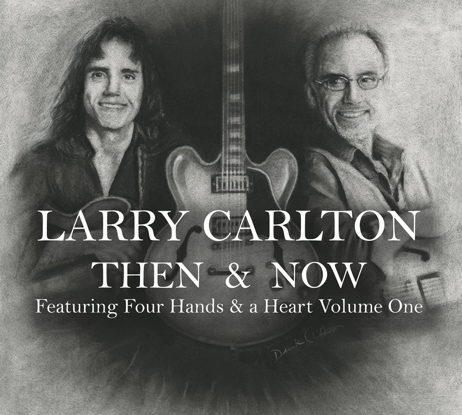 Larry Carlton (geb. 1948)  Then & Now (Featuring Four Hands & A Heart Vol.1) 3 CDs
