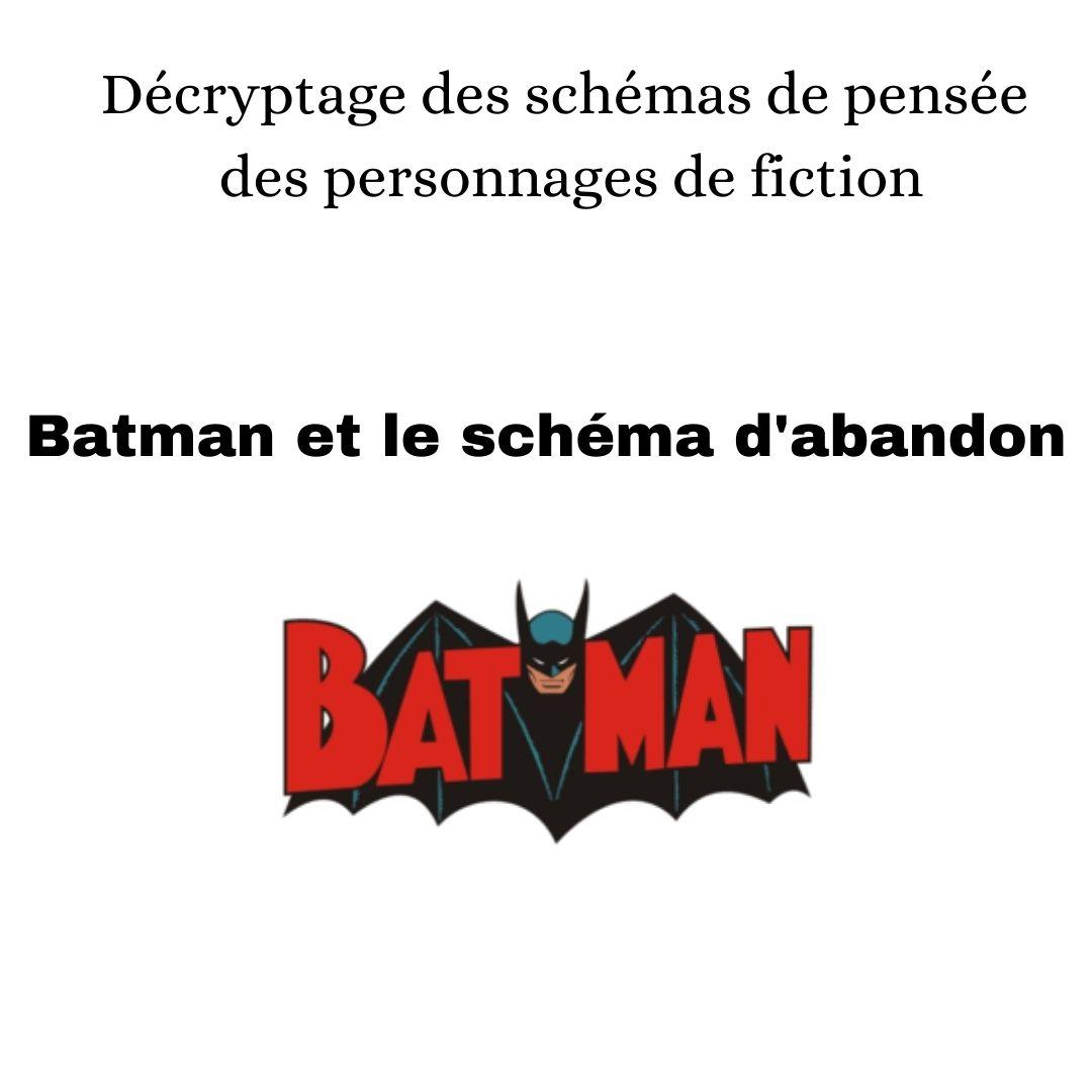 Batman et le schéma d'abandon