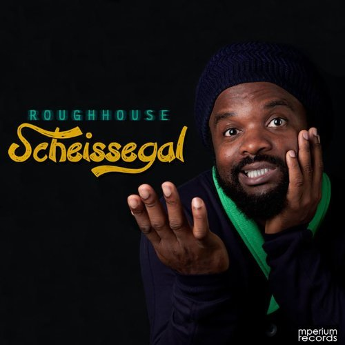"ROUGHHOUSE - ""SCHEISSEGAL"" (SINGLE, 2013)"