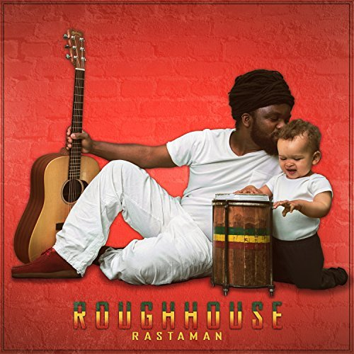 ROUGHHOUSE - RASTAMAN (SINGLE, 2017)