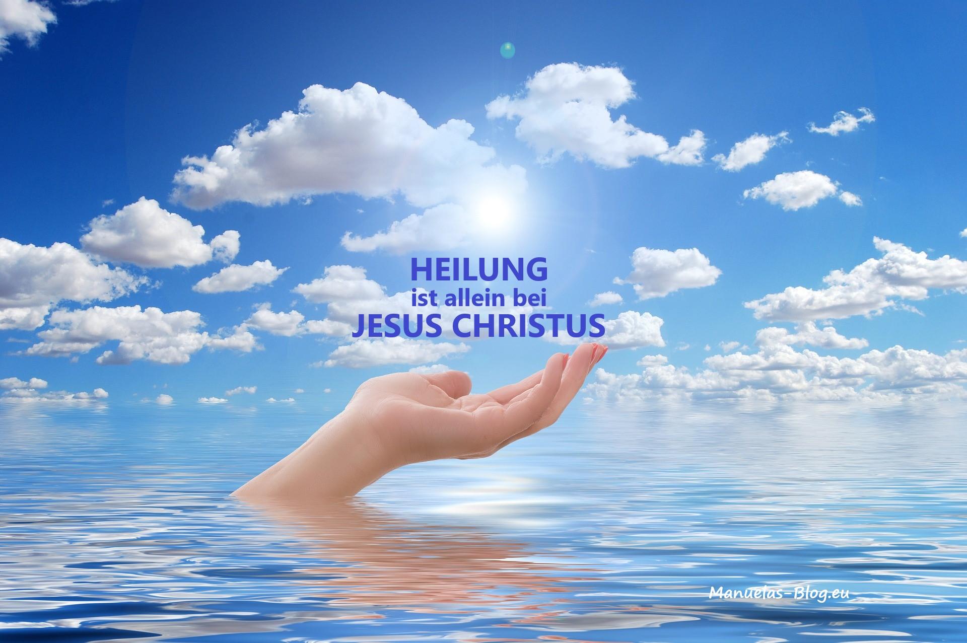 HEILUNG ist allein bei JESUS CHRISTUS