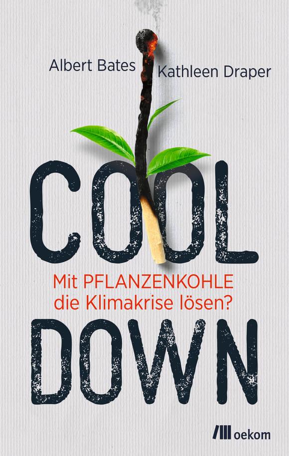 Ankündigung:  Cool down. Mit Pflanzenkohle die Klimakrise lösen?