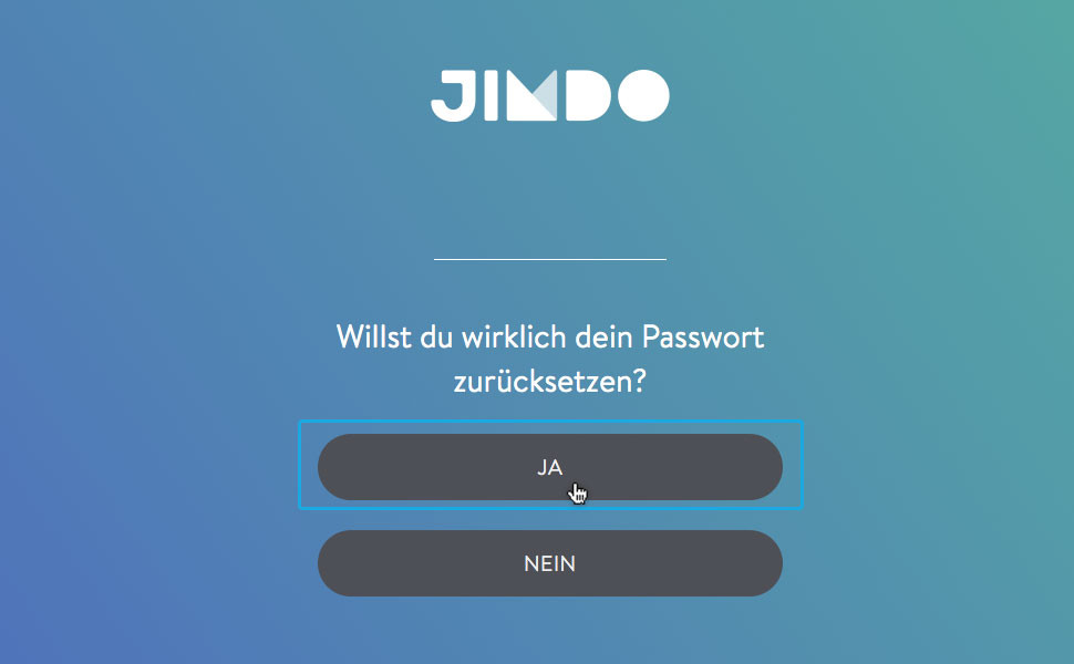 5. Bestätige im nun öffnenden Fenster, dass du dein Passwort wirklich zurücksetzen möchtest.