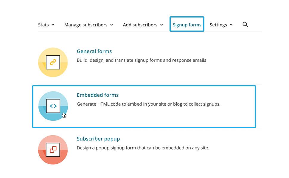"""1. Klicke auf """"Signup forms"""" und wähle """"Embedded forms"""" als Anmeldeformular Art aus."""