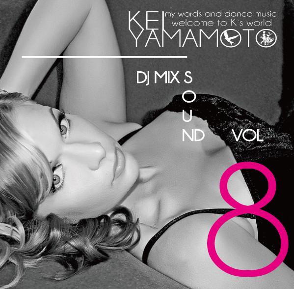 KEI YAMAMOTO DJ MIX SOUND VOL8