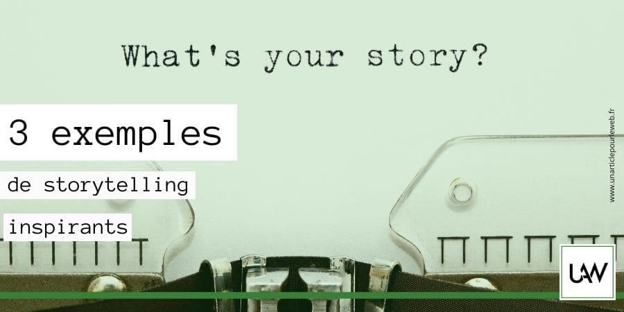 Ces entreprises qui sont un exemple de storytelling réussi !