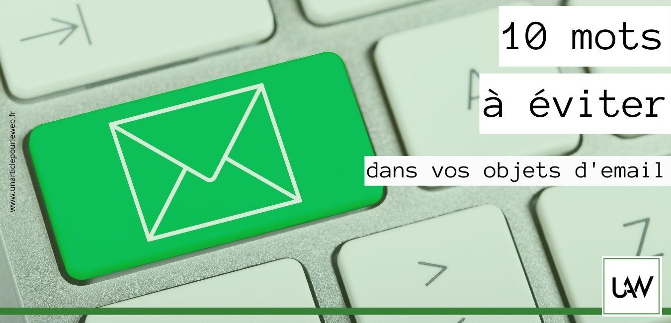 Spam words français : la liste de mots interdits dans l'objet de vos emails