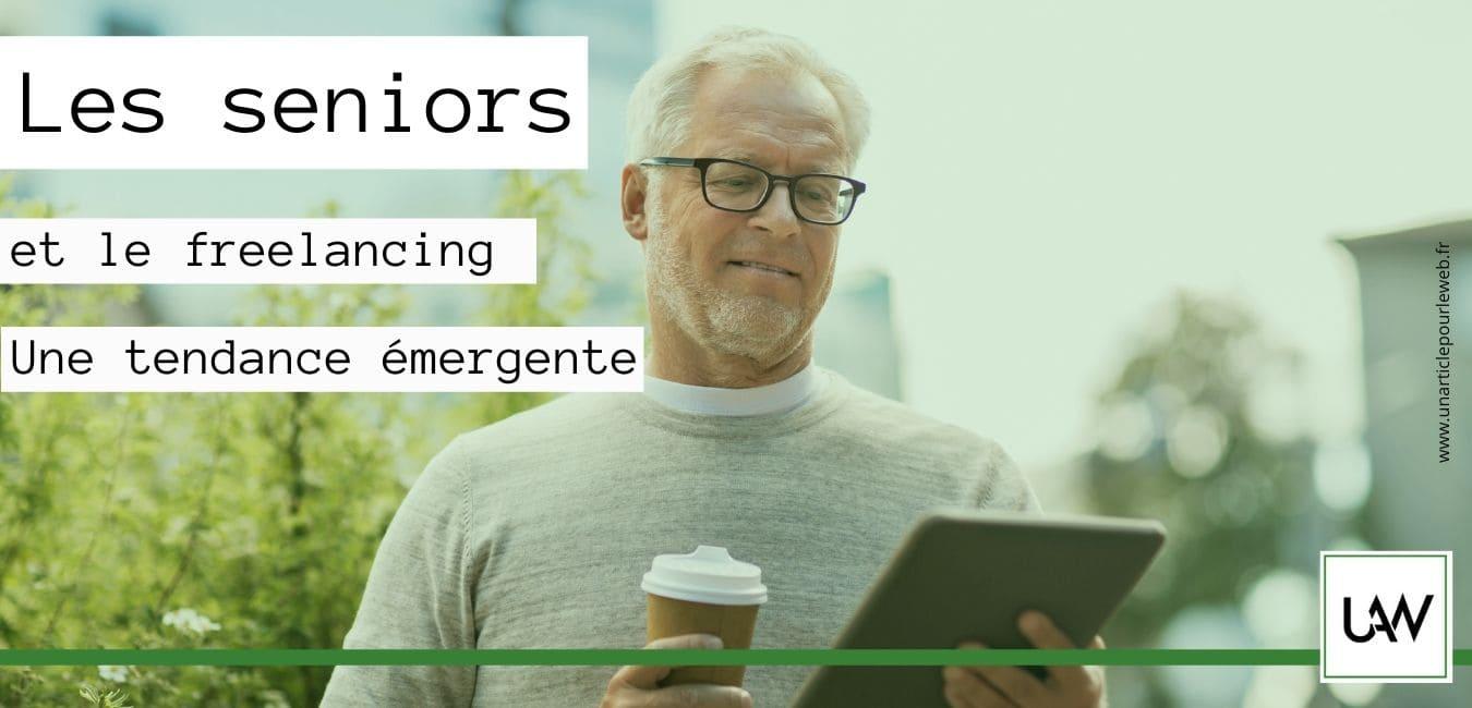 Les seniors et le freelancing : Une tendance émergente