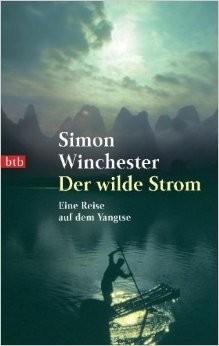 Buch Der wilde Strom. Eine Reise auf dem Jangtse