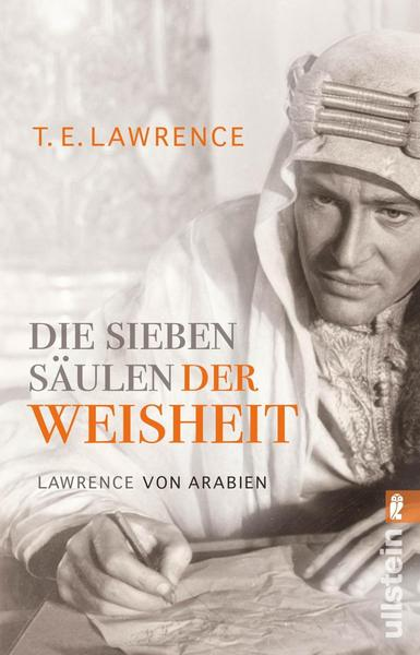 Die sieben Säulen der Weisheit  von T. E. Lawrence