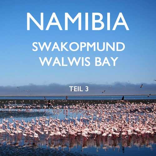 Reisebericht Namibia Swakopmund Walvis Bay Reiseblog