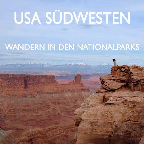 USA Südwesten Nationalparks Wanderungen Reiseblog Edeltrips