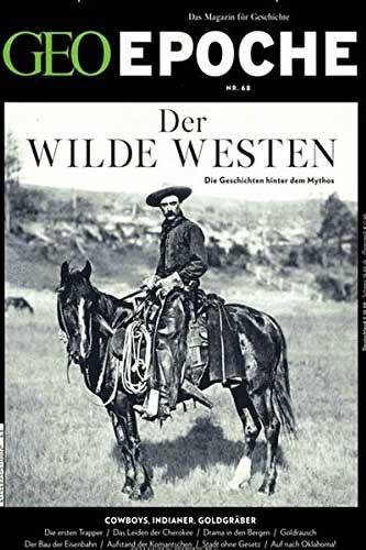 GEO-EPOCHE Der Wilde Westen