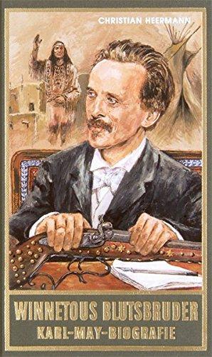 May Karl-May-Biografie: Winnetous Blutsbruder