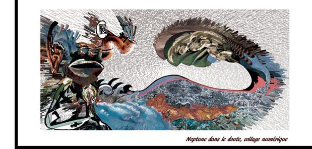 Neptune dans le doute, composition collage numérique, France 2011-2016. Ce n'est pas la tempête qui tracasse le dieu des flots.
