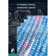 La pedagogía sistémica. Fundamentos y práctica.