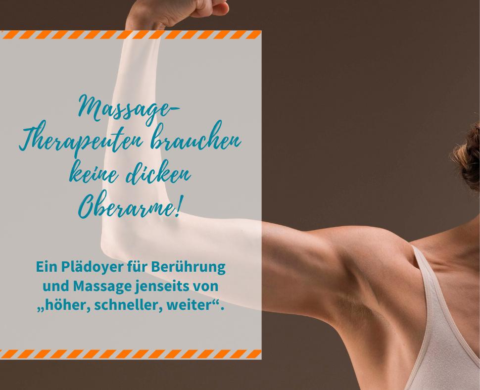 Massage-Therapeuten brauchen keine dicken Oberarme!