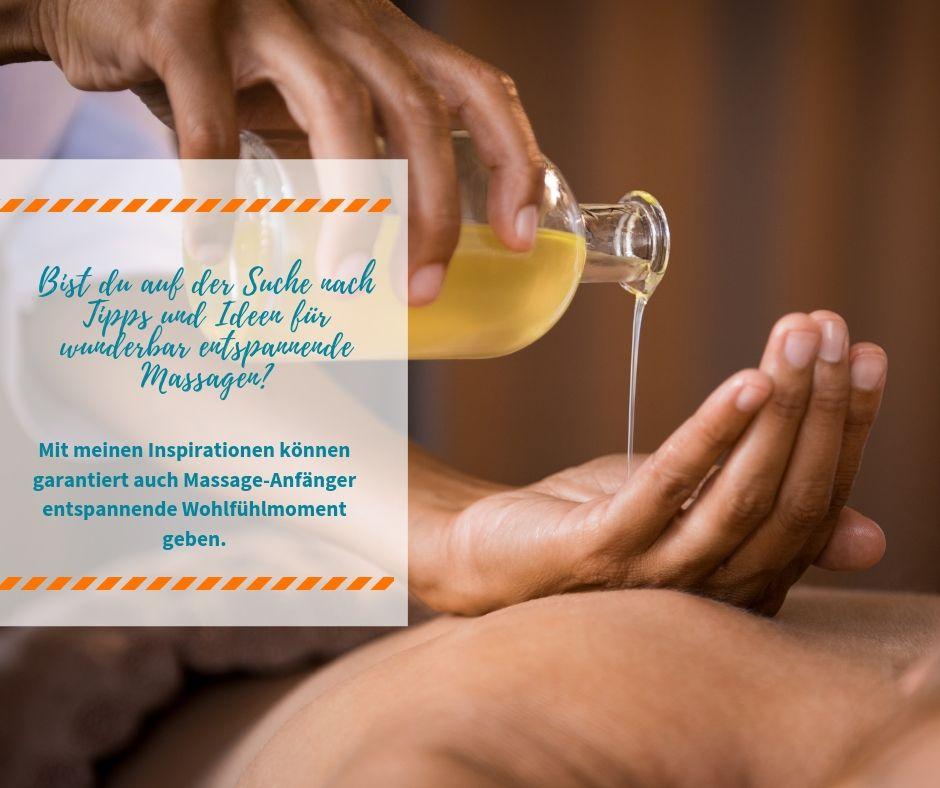 Meine besten Tipps, wie deine Massagen auch zu Hause profimäßig gelingen