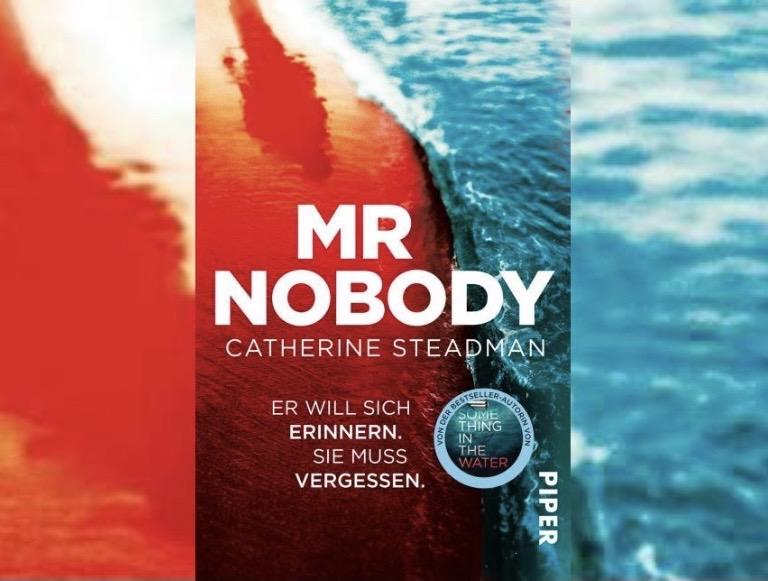 Catherine Steadman: Mr Nobody - Er will sich erinnern. Sie muss vergessen.