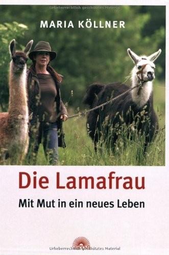 Die Lamafrau - Mit Mut in ein neues Leben (Buch / Verlag Via Nova)