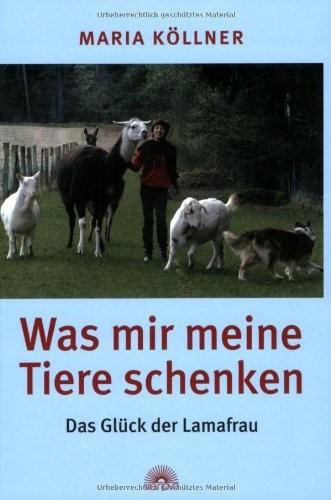 Was mir meine Tiere schenken - Das Glück der Lamafrau (Buch / Verlag Via Nova)