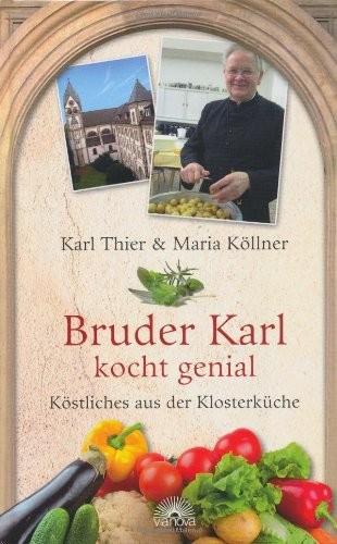 Bruder Karl kocht genial - Köstliches aus der Klosterküche (Buch / Verlag Via Nova)