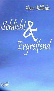 Schlicht & Ergreifend: Lyrik [Taschenbuch]