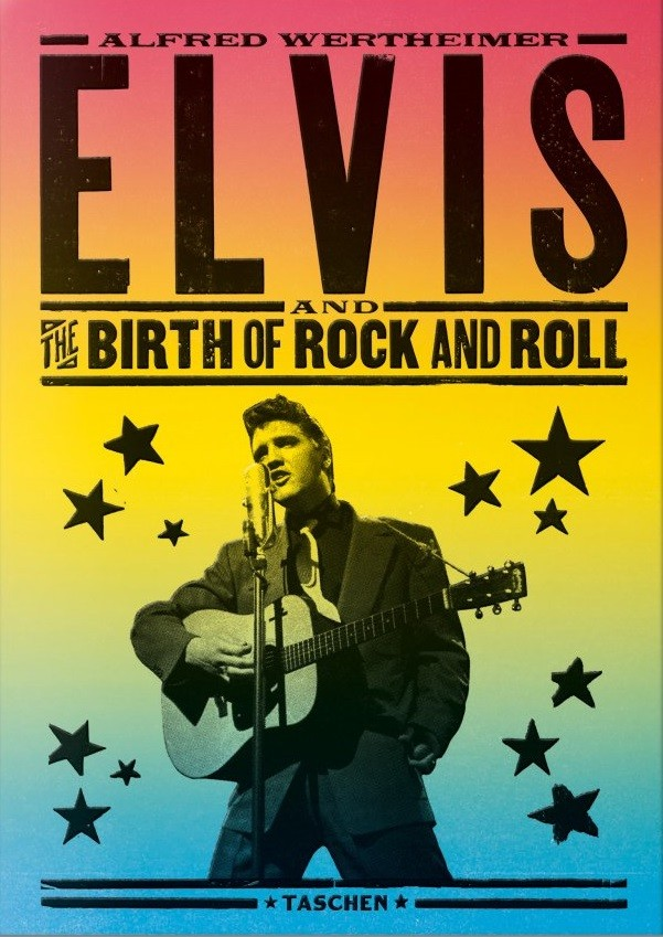 Alfred Wertheimer: ELVIS AND THE BIRTH OF ROCK AND ROLL,Taschen 2015, Köln, Schenkung