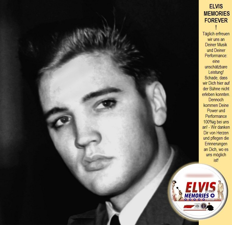 Elvis-Presley-Memories, Postfach 150122, 53040 Bonn, E-Mail: kontakt@elvis-memories.de, Website: www.elvis-memories.de