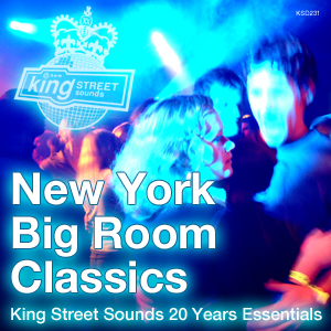 New York Big Room Classics | King Street Sounds