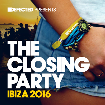 Defected Presents The Closing Party