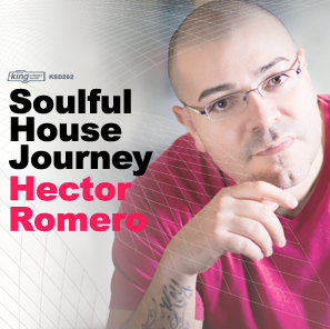 Soulful House Journey: Mixed By Hector Romero (King Street Sounds)
