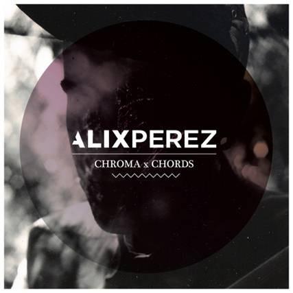 Alix Perez | Chroma Chords