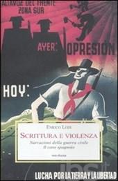 ENRICO LODI, Scrittura e violenza. Narrazioni della guerra civile. Il caso spagnolo