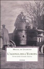 MIGUEL DE UNAMUNO, L'agonia dell'Europa