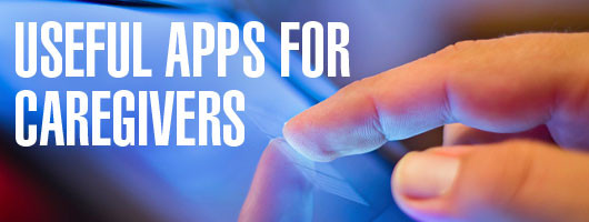 Useful Apps for Caregivers