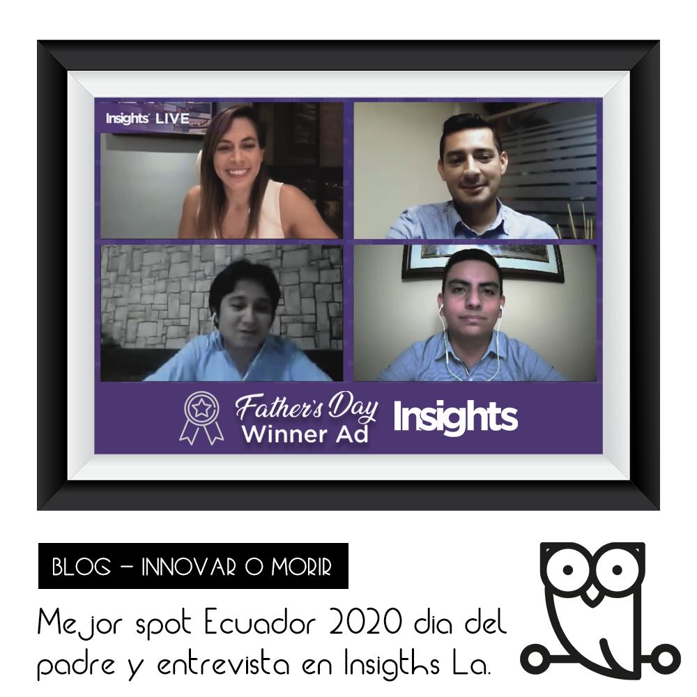 03. Mejor spot Ecuador 2020 día del padre y entrevista en Insights La
